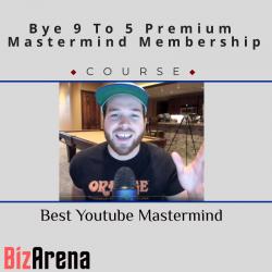 Bye 9 To 5 Premium...