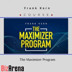 Frank Kern – The Maximizer...