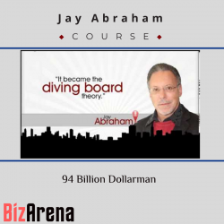 Jay Abraham – 94 Billion...