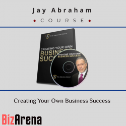 Jay Abraham – Creating Your...
