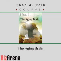 Thad A. Polk – The Aging Brain