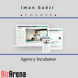 Iman Gadzi - Agency Incubator