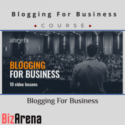 Ahrefs - Blogging For Business