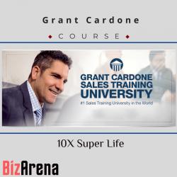 Grant Cardone - 10X Super Life